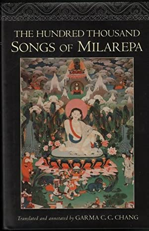 The Hundred Thousand Songs of Milarepa: Chang (trans.), Garma C. C.