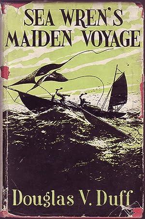 Sea Wren's Maiden Voyage: Duff, Douglas V.