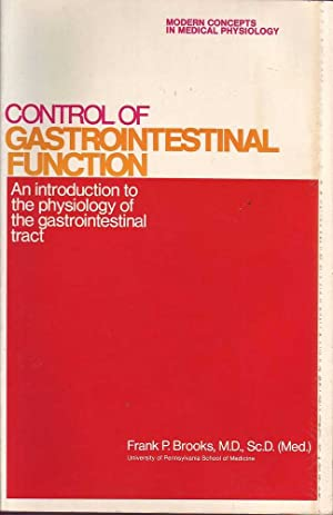 Control of Gastrointestinal Function: Brooks, Frank P.