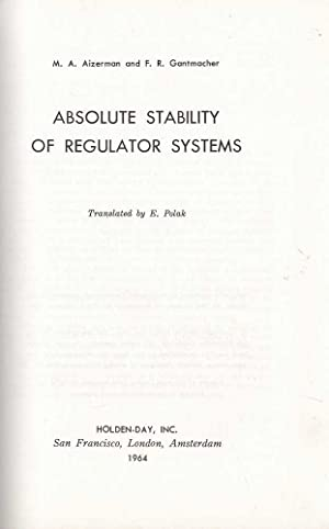 Absolute Stability of Regulator Systems: Aizerman & Gantmacher, M.A. / F.R.