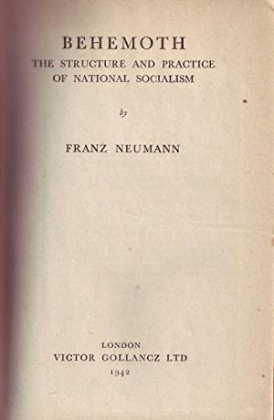 Behemoth: The Structure and Practice of National Socialism: Neumann, Franz