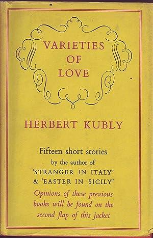 Varieties of Love: Fifteen Short Stories: Kubly, Herbert