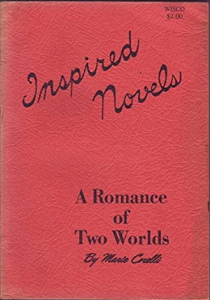 Inspired Novels: A Romance of Two Worlds: Corelli, Marie