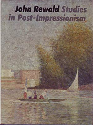 Studies in Post-Impressionism: Rewald, John