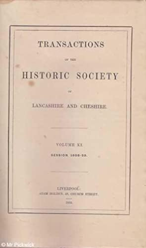 Transactions of the Historic Society of Lancashire & Cheshire Vol. XI: Various