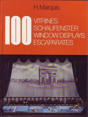 100 Window Displays / Vitrines / Schaufenster / Escaparates: Marquis, H.
