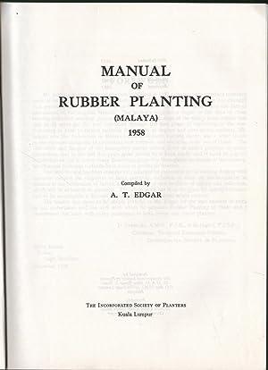 Manual of Rubber Planting (Malaya) 1958: Edgar, A. T.