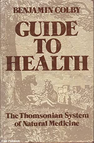 Guide to Health: The Thomsonian System of Natural Medicine
