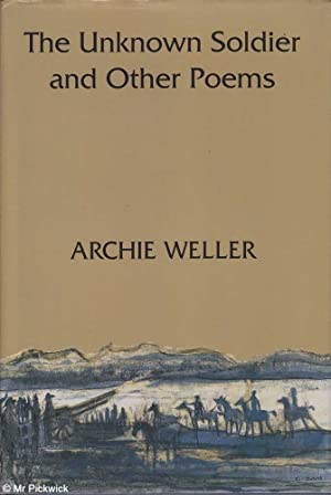 The Unknown Soldier and Other Poems (Signed Copy): Weller, Archie