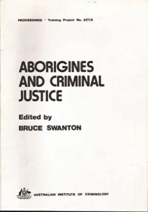 Aborigines and Criminal Justice: Swanton (ed.), Bruce