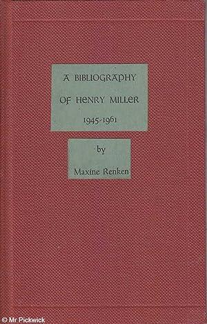 A Bibliography of Henry Miller 1945-1961: Renken, Maxine