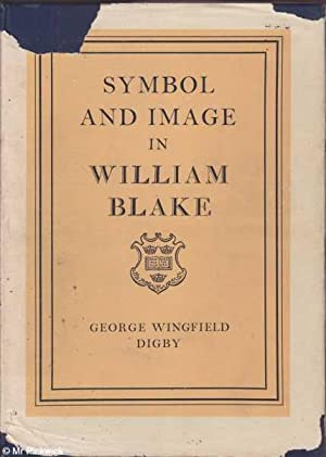 Symbol and Image in William Blake: Digby, George Wingfield