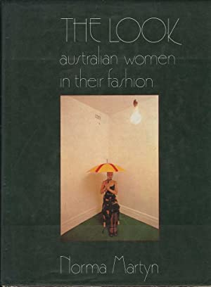 The Look: Australian Women and Their Fashion: Martyn, Norma