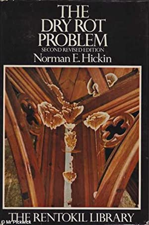 The Dry Rot Problem: Hickin, Norman E.