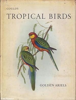 Gould's Tropical Birds: Mannering (ed.), Eva
