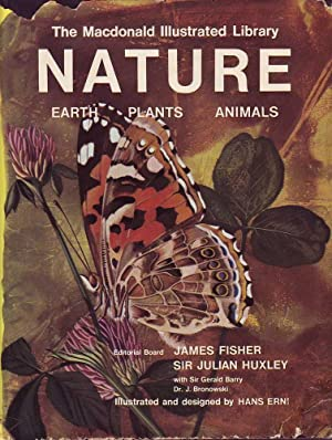 The Macdonald Illustrated Library: Nature: Earth, Plants, Animals: Fisher & Huxley (eds.), James / ...