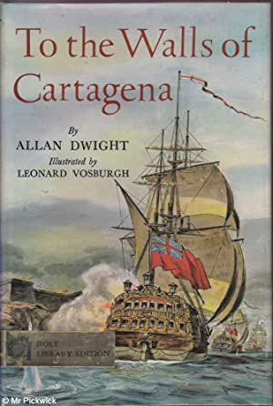 To the Wals of Cartagena: Allan Dwight, Leonard Vosburgh (illustrator)