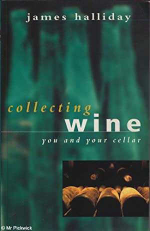 Collecting Wine You and Your Cellar