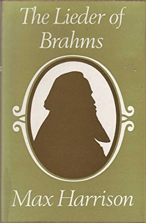 The Lieder of Brahms: Harrison, Max