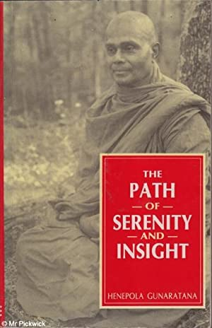 The Path of Serenity and Insight: An Explanation of the Buddhist Jhanas: Gunaratana, Henepola