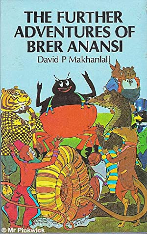 The Further Adventures of Brer Anansi: David P. Makhanlall