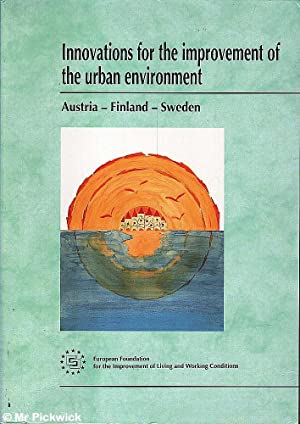 Innovations for the Improvement of the Urban Environment: Austria Finland Sweden
