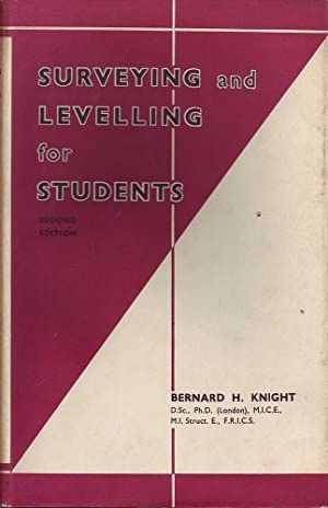 Surveying and Levelling for Students: Knight, Bernard H.
