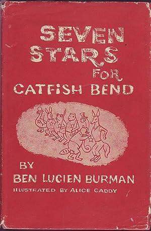 Seven Stars for Catfish Bend: Burman, Ben Lucien