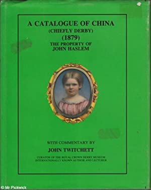A Catalogue of China (Chiefly Derby) (1879) The Property of John Haslem