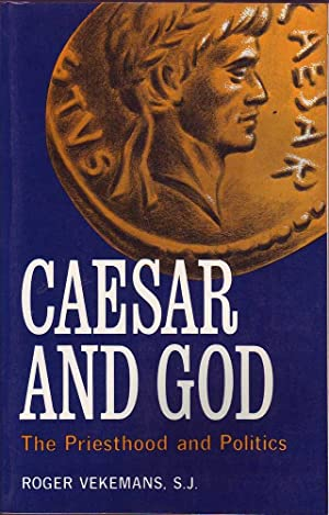 Caesar and God: The Priesthood and Politics: Vekemans, Roger