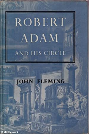 Robert Adam and His Circle