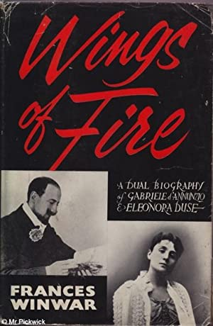 Wings of Fire A Biography of Gabriele d'Annuzio & Eleonora Duse: Frances Winwar