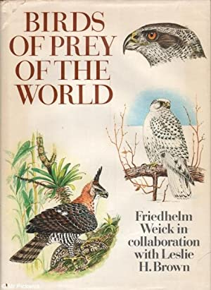 Birds of Prey of the World: Weick & Brown, Friedhelm / Leslie H.