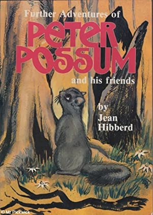 Further Adventures of Peter Possum and his: Jean Hibberd, Merilyn
