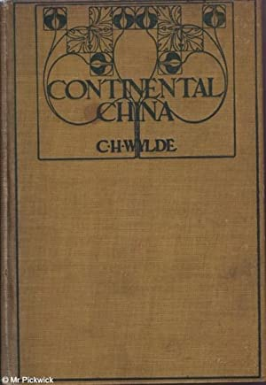 How to Collect Continental China: C. H. Wylde