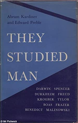 They Studied Man: Abram Kardiner and Edward Preble