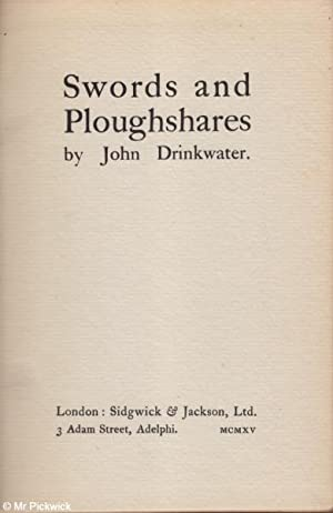 Swords and Ploughshares: John Drinkwater
