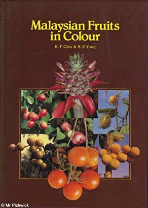 Malaysian Fruits in Colour: H F Chin