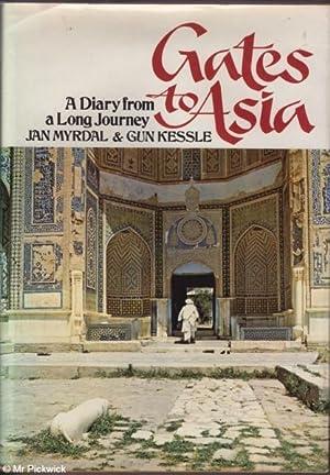Gates to Asia A Diary from a Long Journey.: Jan Myrdal & Gun Kessle