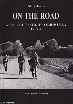 On the Road: A Family Trekking to Compostella in 1973: James, Hilary