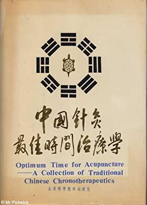 Optimum Time for Acupuncture: A Collection of: Liu, Bing Quan