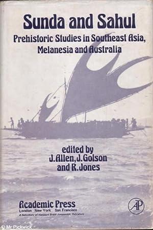 Sunda and Sahul: Prehistoric Studies in Southeast Asia, Melanesia and Australia: Allen, Golson & ...