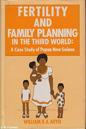 Fertility and Family Planning in the Third: Agyei, William K.A.