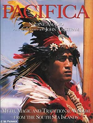 Pacifica: Myth, Magic and Wisdom from the South Sea Islands: Amadio, Nadine