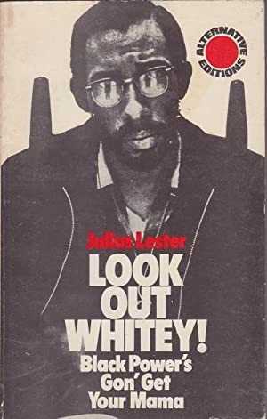 Look Out Whitey! Black Power's Gon' Get: Lester, Julius
