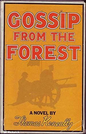 Gossip From The Forest: Keneally, Thomas