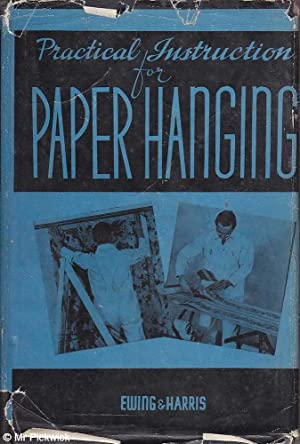 Practical Instruction for Paper Hanging: Ewing & Harris,