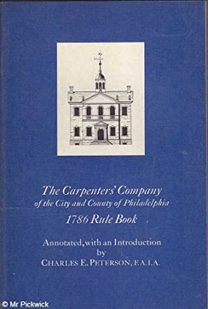 The Carpenter's Company of the City of Philadelphia 1786 Rule Book