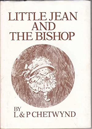 Little Jean and the Bishop: Chetwynd & Chetwynd,