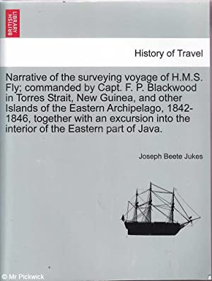 Narrative of the Surveying Voyage of H.M.S.: Jukes, Joseph Beete